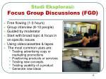 studi eksplorasi focus group discussions fgd