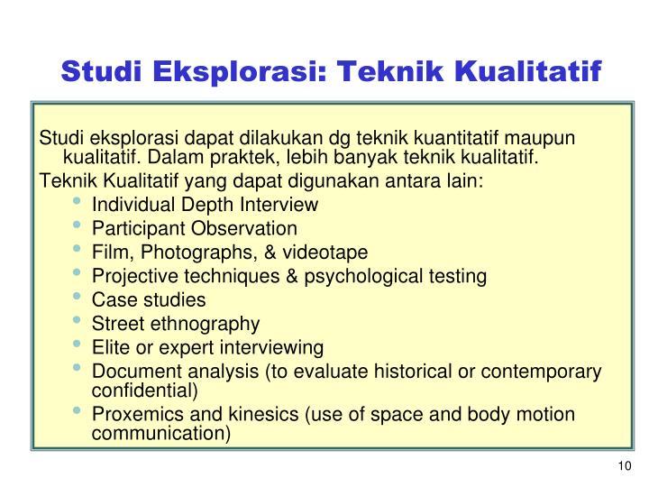 Studi Eksplorasi: Teknik Kualitatif