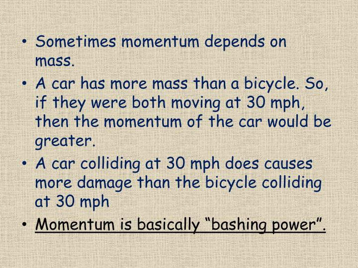 Sometimes momentum depends on mass.