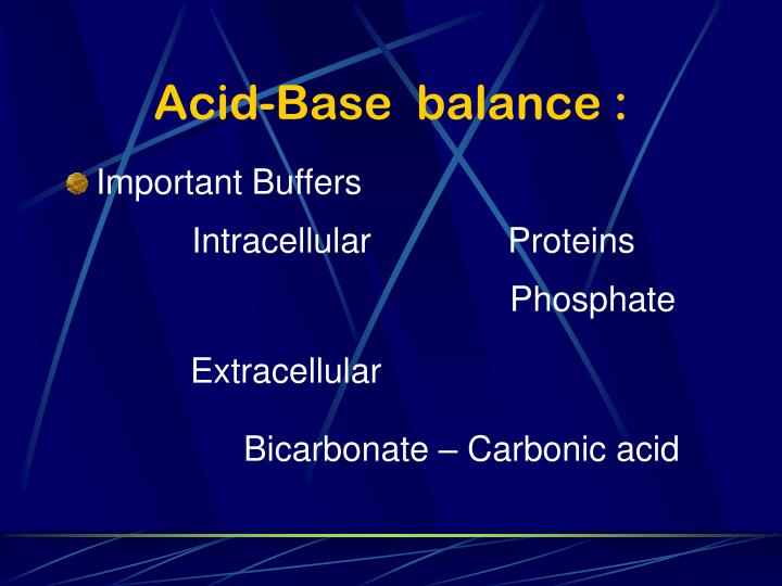 Acid-Base  balance :