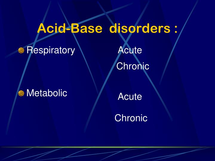 Acid-Base  disorders :