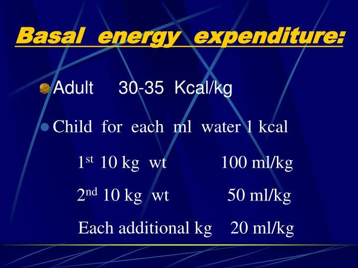Adult     30-35  Kcal/kg