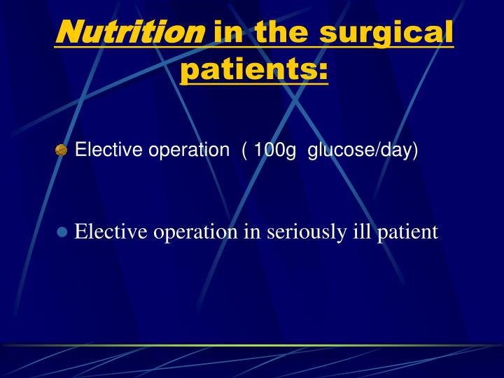 Elective operation  ( 100g  glucose/day)