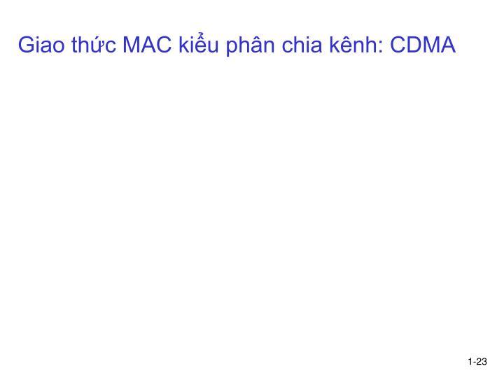 Giao thức MAC kiểu phân chia kênh: CDMA