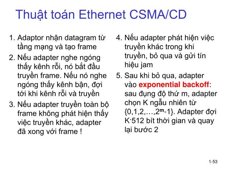 1. Adaptor nhận datagram từ tầng mạng và tạo frame