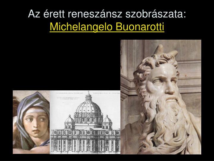Az érett reneszánsz szobrászata: