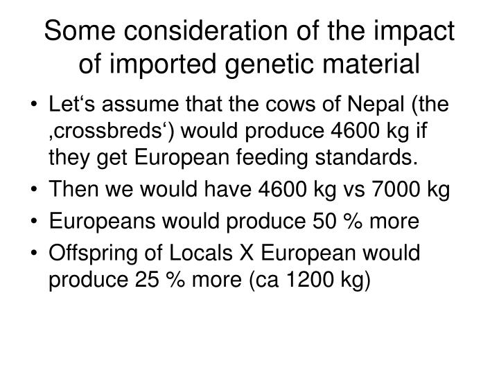 Some consideration of the impact of imported genetic material