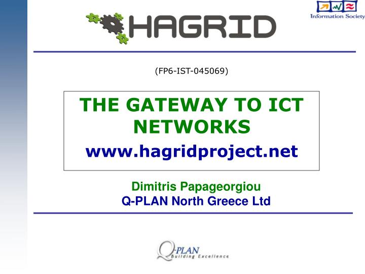 The gateway to ict networks www hagridproject net