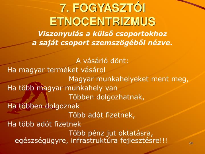 7. FOGYASZTÓI ETNOCENTRIZMUS