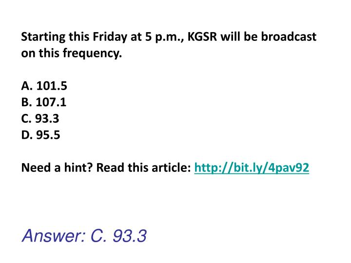 Starting this Friday at 5 p.m., KGSR will be broadcast on this frequency.