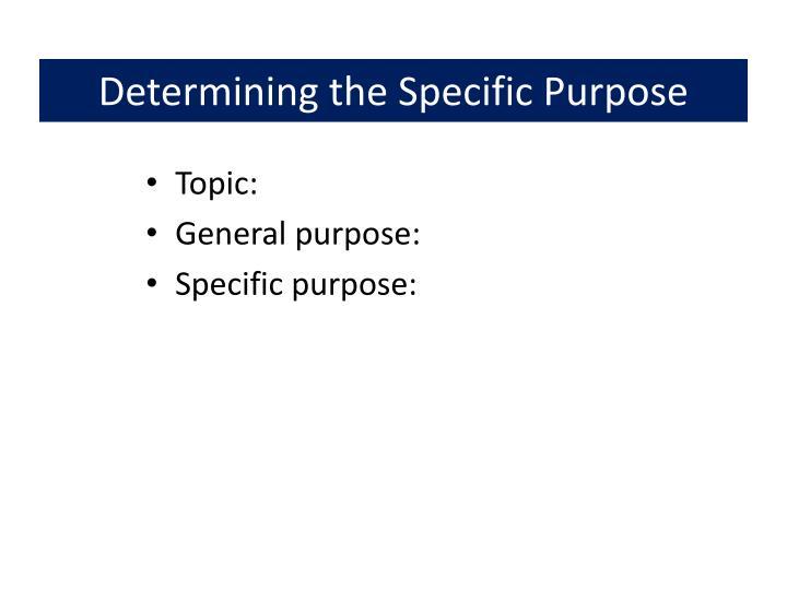 Determining the Specific Purpose