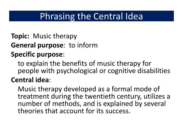 Phrasing the Central Idea
