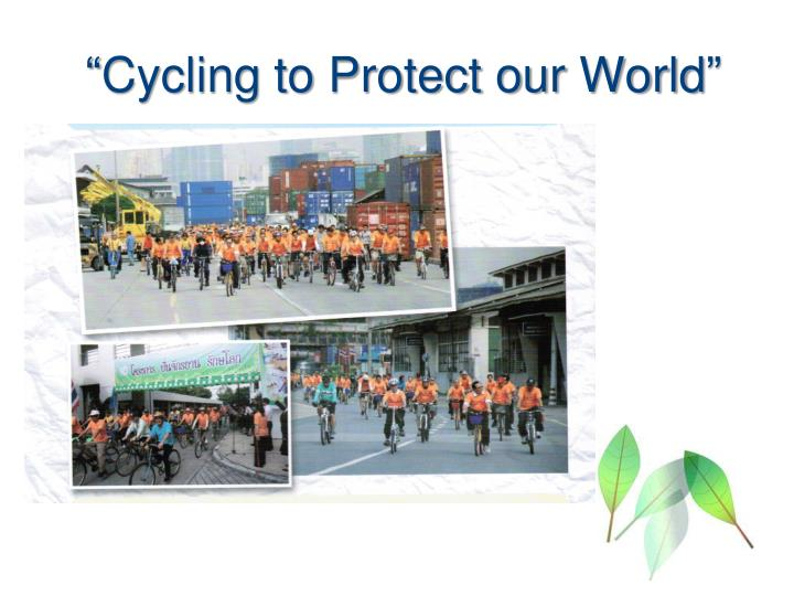 """Cycling to Protect our World"""