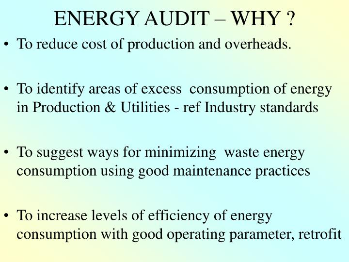 ENERGY AUDIT – WHY ?