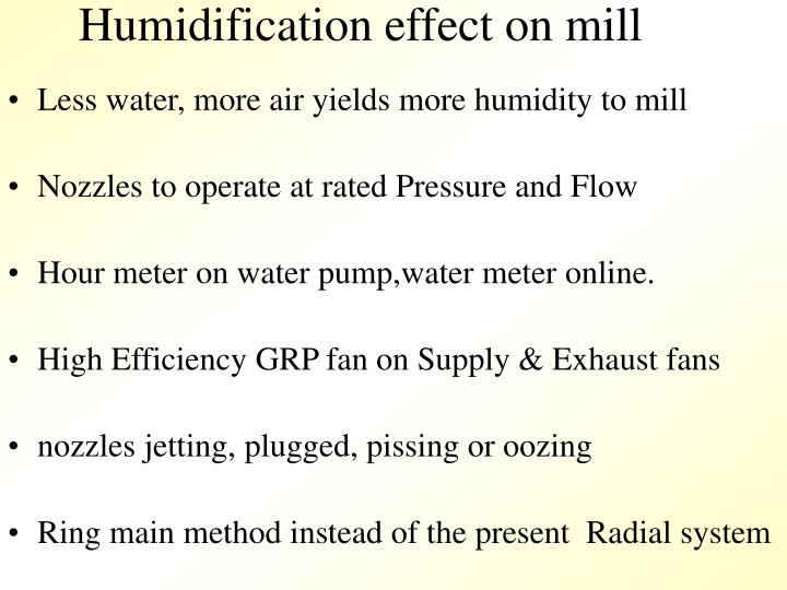 Humidification effect on mill