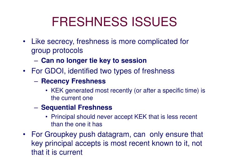 FRESHNESS ISSUES