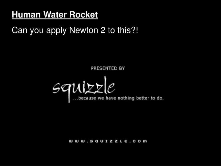 Human Water Rocket