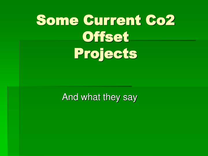 Some Current Co2 Offset