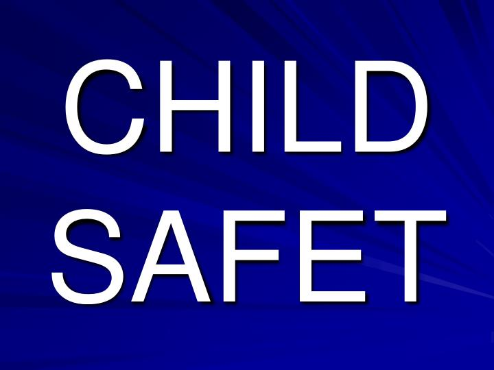 CHILD SAFET