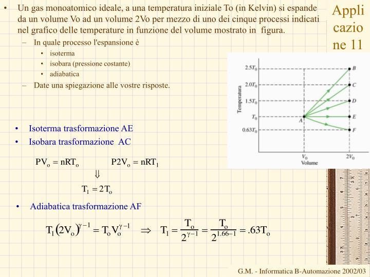 Un gas monoatomico ideale, a una temperatura iniziale To (in Kelvin) si espande da un volume Vo ad un volume 2Vo per mezzo di uno dei cinque processi indicati nel grafico delle temperature in funzione del volume mostrato in  figura.