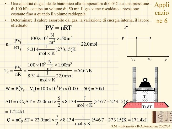 Una quantità di gas ideale biatomico alla temperatura di 0.0°C e a una pressione di 100 kPa occupa un volume di .50 m