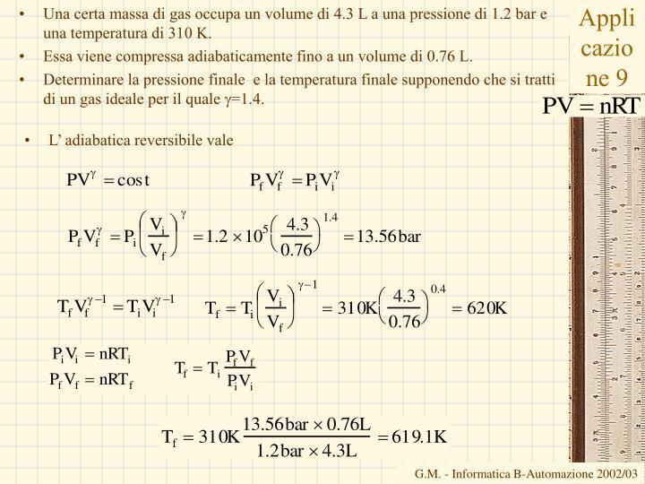 Una certa massa di gas occupa un volume di 4.3 L a una pressione di 1.2 bar e una temperatura di 310 K.