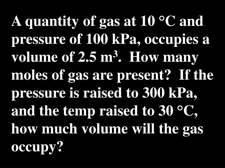 A quantity of gas at 10