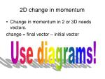 2d change in momentum