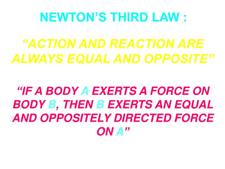 NEWTON'S THIRD LAW :