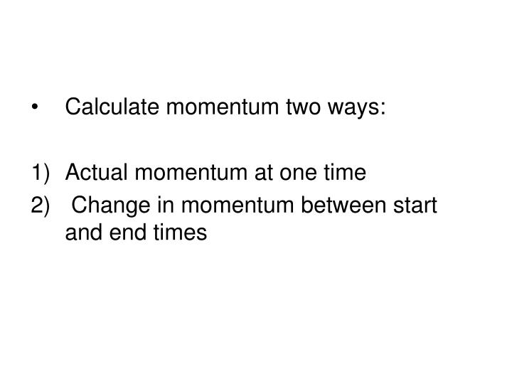 Calculate momentum two ways: