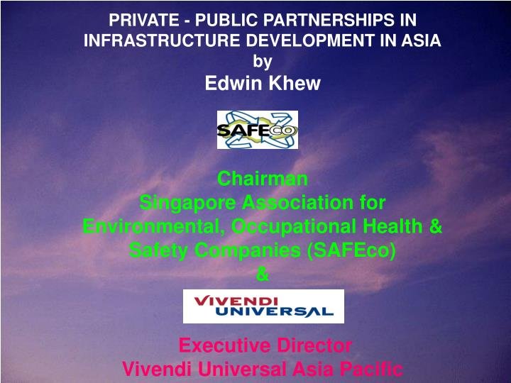 PRIVATE - PUBLIC PARTNERSHIPS IN INFRASTRUCTURE DEVELOPMENT IN ASIA