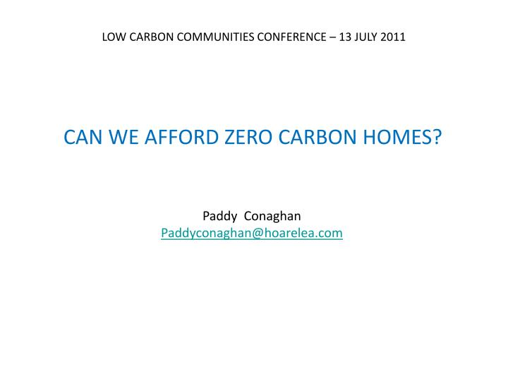 LOW CARBON COMMUNITIES CONFERENCE – 13 JULY 2011