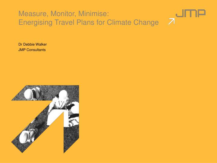 Measure monitor minimise energising travel plans for climate change