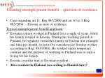 granting unemployment benefit question of residence