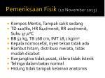 pemeriksaan fisik 10 november 2013