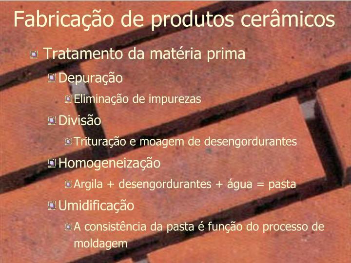 Fabricação de produtos cerâmicos