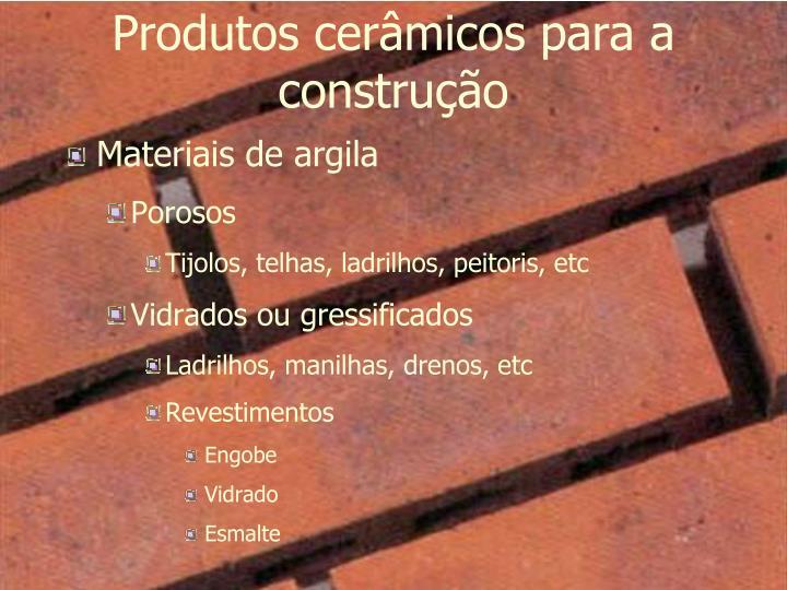 Produtos cerâmicos para a construção