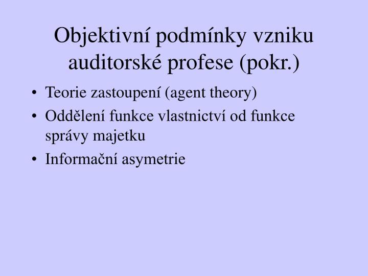 Objektivní podmínky vzniku auditorské profese (pokr.)