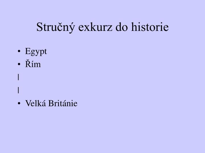 Stručný exkurz do historie