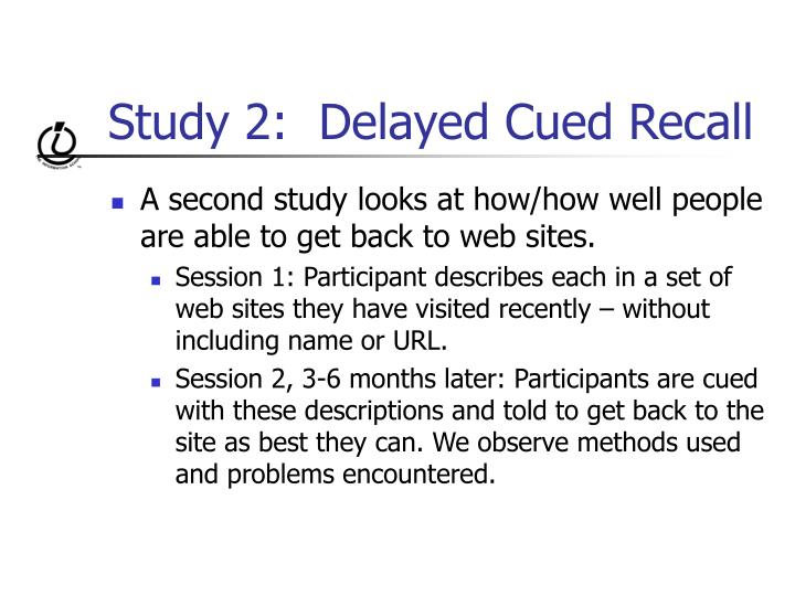 Study 2:  Delayed Cued Recall