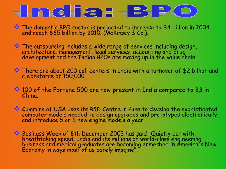 The domestic BPO sector is projected to increase to $4 billion in 2004 and reach $65 billion by 2010. (McKinsey & Co.).