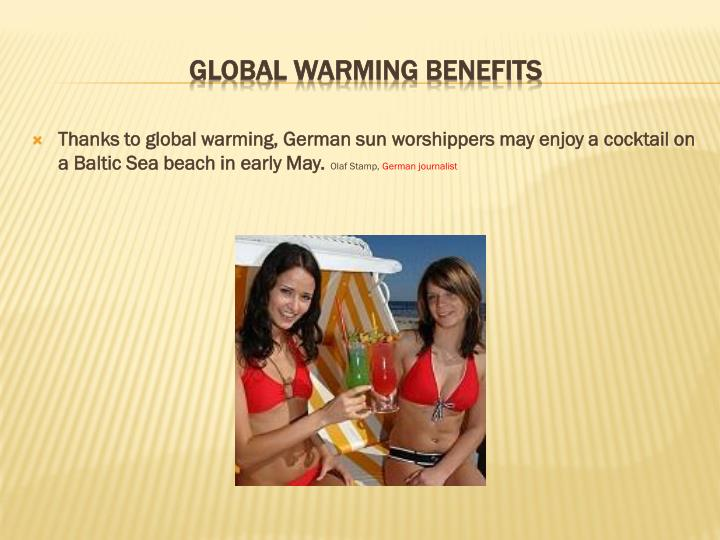 Thanks to global warming, German sun worshippers may enjoy a cocktail on a Baltic Sea beach in early May.