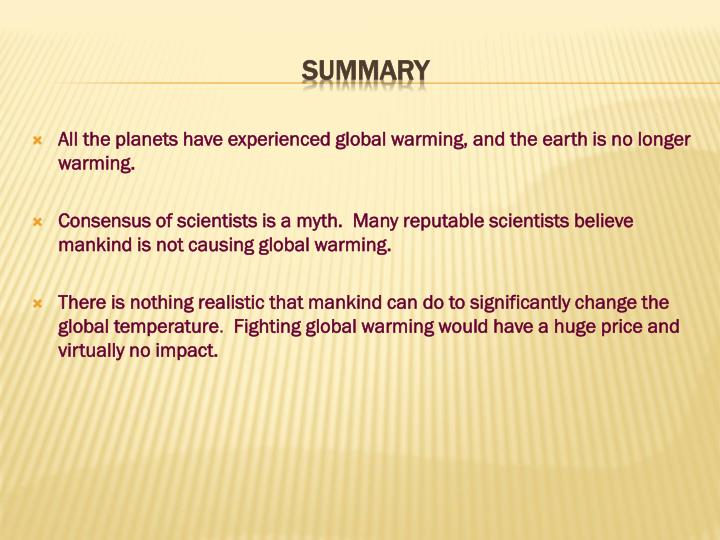 All the planets have experienced global warming, and the earth is no longer warming.