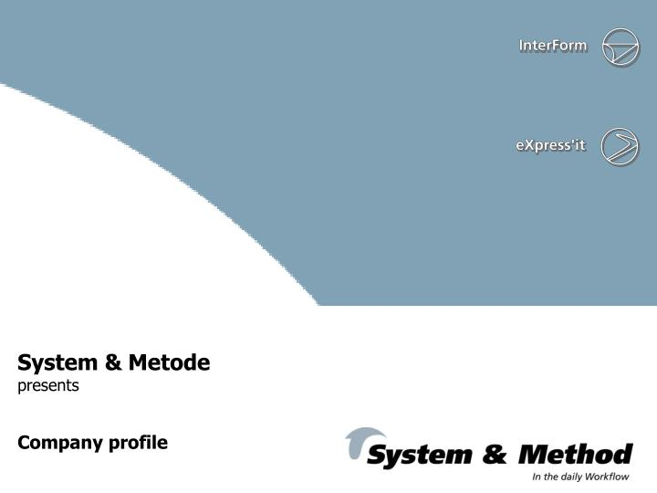 System metode presents