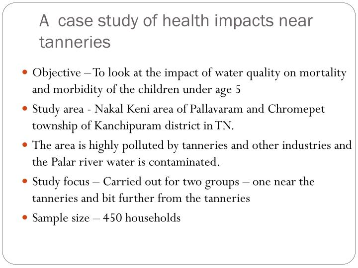 A  case study of health impacts near tanneries