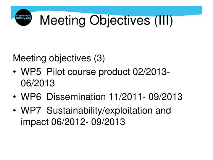 Meeting Objectives (III)