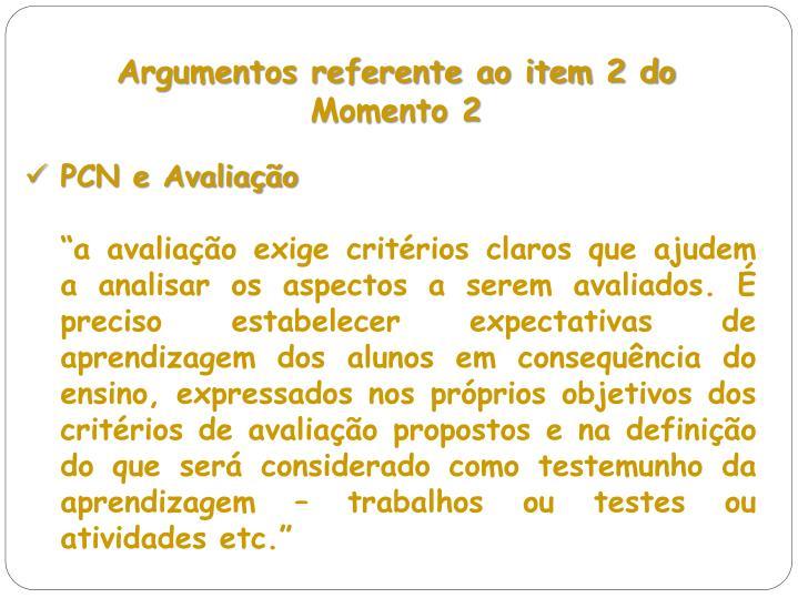 Argumentos referente ao item 2 do Momento 2