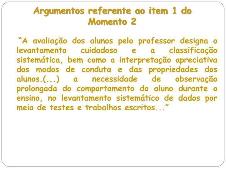 Argumentos referente ao item 1 do Momento 2
