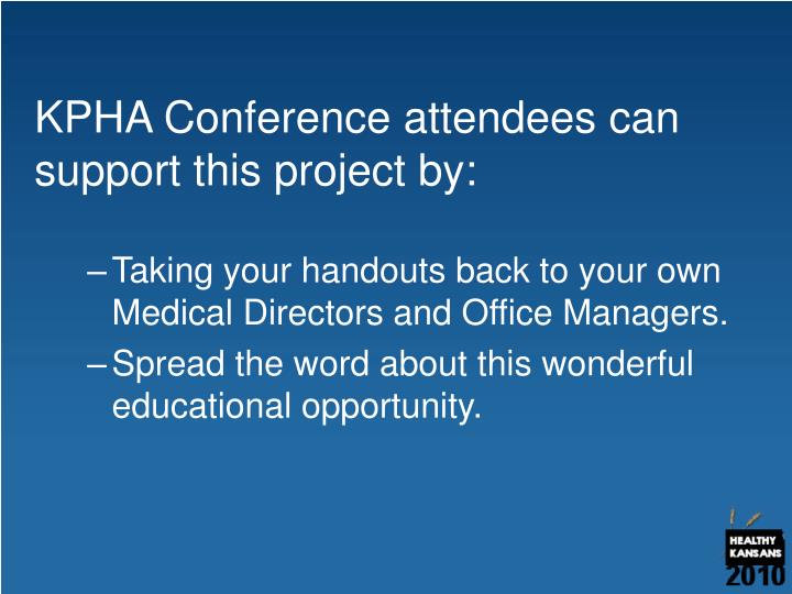 KPHA Conference attendees can support this project by: