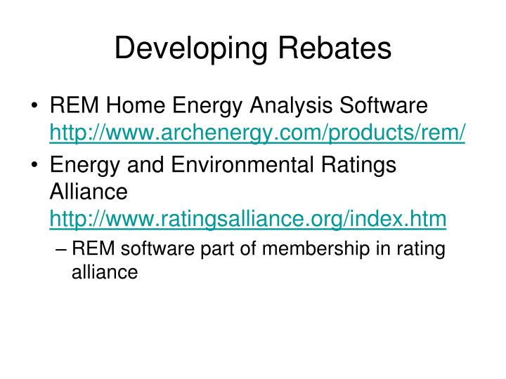 Developing Rebates